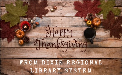 Happy Thanksgiving from Dixie Regional Library System - Fall leaves and gourds on weathered wood background.
