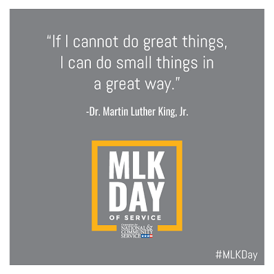 """If I cannot do great things, I can do small things in a great way."" Dr. Martin Luther King Jr. 