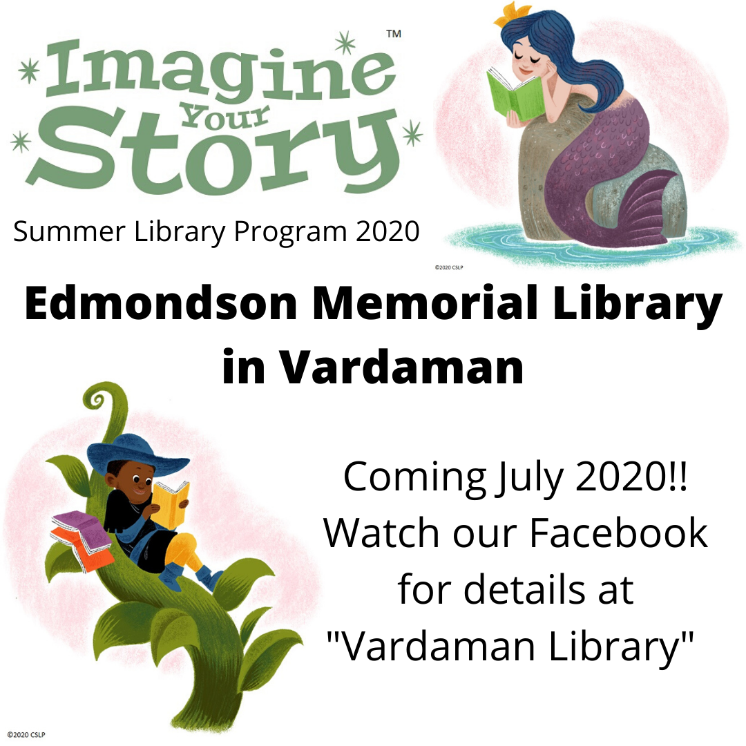 """Imagine Your Story - Summer Library Program 2020. Edmondson Memorial Library in Vardaman. Coming July 2020! Watch our Facebook for details at """"Vardaman Library"""""""