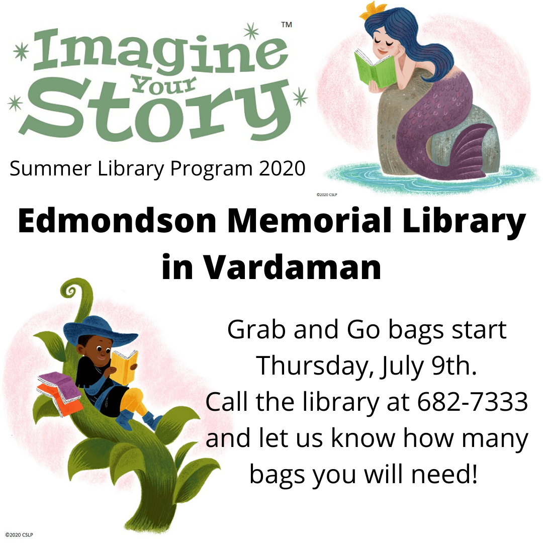 Imagine Your Story Summer Library Program 2020. Edmondson Memorial Library in Vardaman. Grab and Go bags start Thursday, July 9th. Call the library at 682-7333 and let us know how many bags you will need!
